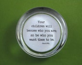 Round Glass Paperweight with Your Children Quote by David Bly Blue and Silver New Parent Gift