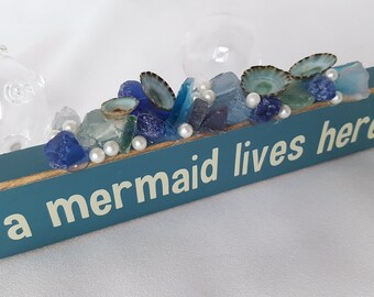 Beach Decor Mermaid Sign, Nautical Decor Mermaid Sign, Sea Glass Mermaid Sign, Beach House Decor Seaglass A Mermaid Lives Here Sign