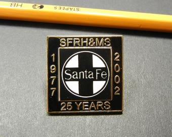 Santa Fe Railway Historical and Modeling Society 25th Anniversary Pin