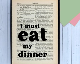 Shakespeare Quote - Food Lover Gift - Foody Present - Dining Room Wall Art - Kitchen Decor - Book Art - Literary Gift - I Must Eat My Dinner