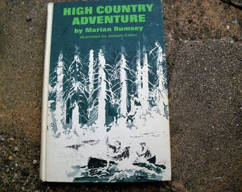 Vintage Book High Country Adventure by Marian Rumsey with Illustrations by Joseph Cellini
