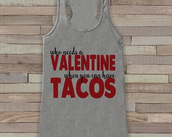 Womens Valentine Shirt - Funny Tacos Valentine's Day Tank Top -  Ladies Humorous Tank - Humorous Anti Valentines Shirt - Grey Tank