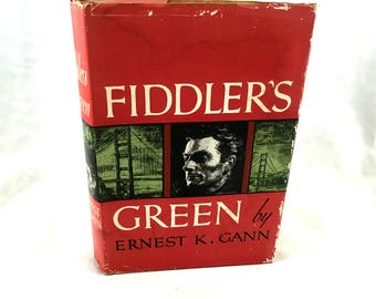 1950 Fiddlers Green. by Ernest K Gann. Adventure Drama Fiction. Dust Jacket. Classic Novel