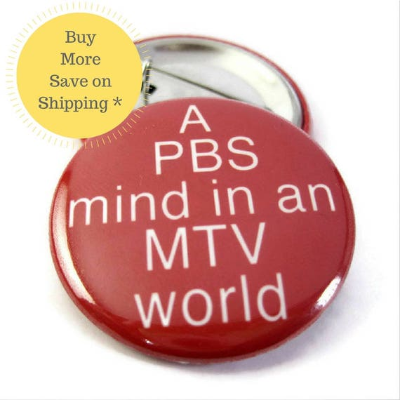 A PBS Mind in an MTV World Pinback Button Badge, pins for backpacks, Pinback Button gift, Button OR Magnet - 1.5″ (38mm)