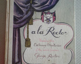 Vintage Cookbook Signed Autograph George Rector 1933 a la Rector Great Recipes A&P Tea Company