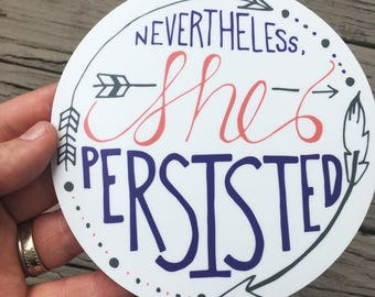 Nevertheless, She Persisted - Sticker