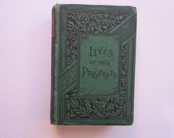 antique book - Lives of our PRESIDENTS - by W. A. Peters - circa 1884 - political history - George Washington to Grover Cleveland