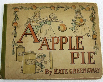 Antique First Edition Kate Greenaway Apple Pie Book for Children Lithograph Printed in Great Britain