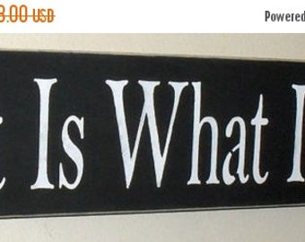 ON SALE TODAY It Is What It Is Sign Wooden