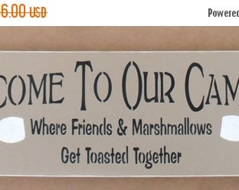 ON SALE TODAY Welcome To Our Campfire Where Friends and Marshmallows Get Toasted Together Funny Wood Sign You Pick Colors