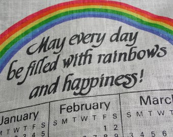 Tea towel calendar towel vintage 1985 towel with calendar May every day be filled with rainbows and happiness! to display or use pure linen