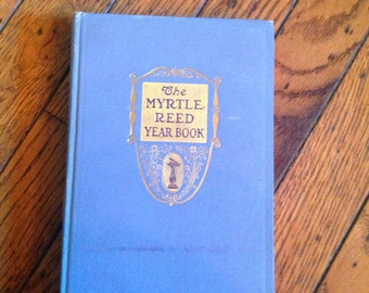 First Edition The Myrtle Reed Year Book by Myrtle Reed 1911 Putnam