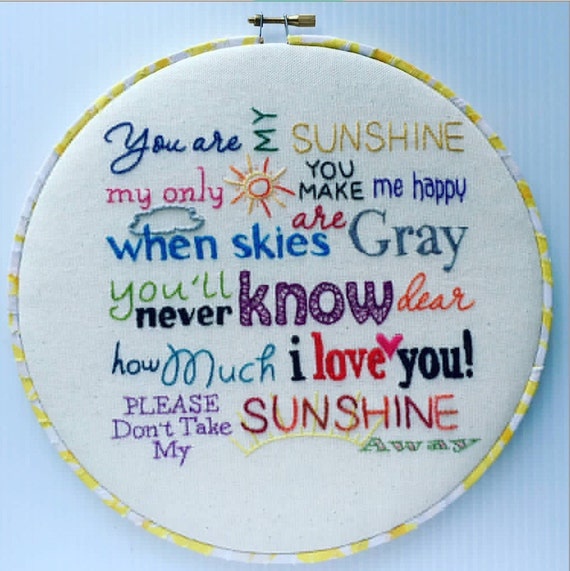 You Are My Sunshine Hand Embroidered Hoop