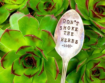 Don't Smoke the Herbs™  Garden Marker. Hand Stamped Herb Marker.  ORIGINAL Design by Kelly Galanos. Hand Stamped Vintage Tall Cocktail Spoon