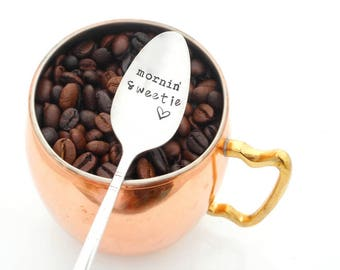 Mornin Sweetie STAMPED SPOON. Gift Idea for Sweetheart. Coffee Spoon. Good Morning Sweets. The ORIGINAL Hand Stamped Vintage Coffee Spoons™