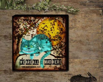 We Are All Mad Here Cheshire Cat Hand - stretched Gallery Wrapped Canvas.