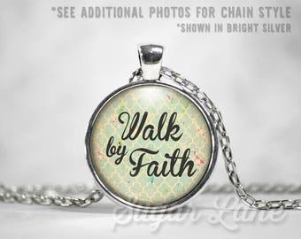 Walk by Faith Necklace - Glass Dome Necklace - Scripture Pendant - 2 Corinthinians 5 7