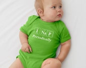 Black Friday Sale... Periodically Inspired I NAP PERIODICALLY Periodic Table Onesie -  New Baby Bodysuit For Periodic Table Fans (Apple Gree