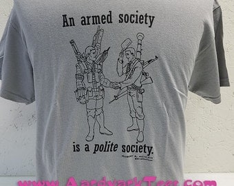 An Armed Society is a Polite Society - Handprinted T-Shirt