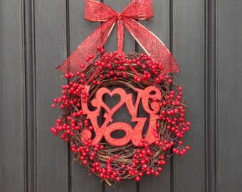"SALE was 45.00-Valentine's Day Grapevine Door Wreath Decor..""Love You"" one of a kind-Red Berries-Red Ribbon-Removable Sign-Indoor/Outdoor"