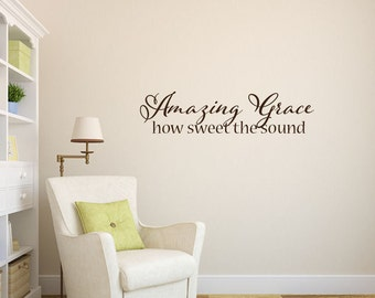 Amazing Grace how sweet the sound Hymn Bible verse scripture vinyl wall decal sticker