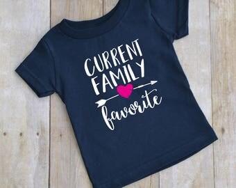 Current family favorite - girls - kid t-shirt - baby t-shirt - funny kid t-shirt - girls t-shirt