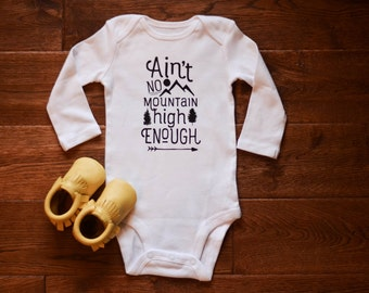 Ain't No Mountain High Enough Baby Bodysuit Gender Neutral