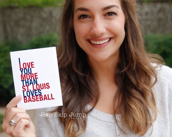 Valentines Day Card, Love Card, St Louis Cardinals Baseball Greeting Card, I Love You More Than St Louis Loves Baseball, A2 size