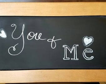 Chalkboard You and Me Sign