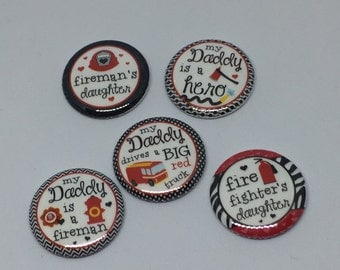 "My daddy is a Fireman 1"" Flat Back Buttons pin back hollow back button"
