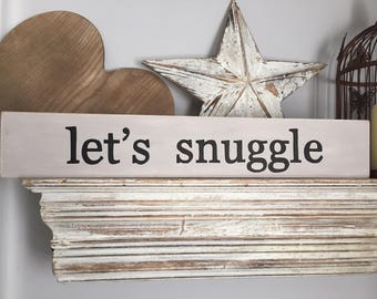 Handmade Wooden Sign - let's snuggle - Rustic, Vintage, Shabby Chic, large 60cm