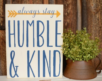 Always Stay Humble and Kind - Humble and Kind Wood Sign - Humble And Kind Song - Humble And Kind - Always Stay Humble and Kind Wood Sign