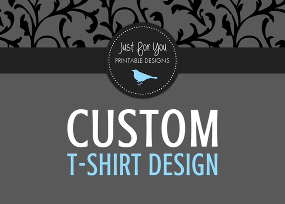 Custom Iron-On T-Shirt Transfer Design - YOU PRINT (Digital File)