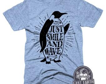 Penguin T-Shirt Just Smile and Wave Shirt Funny Tee Shirts Penguin Shirt Happiness Tshirt Tri Blend Tshirt Animal Shirt Mens Graphic Tees