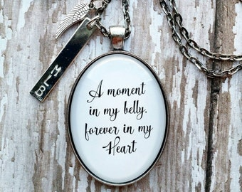 A Moment in My Belly Forever in My Heart / Infant Loss Remembrance Necklace Glass Dome Pendant Necklace /Miscarried Stillborn Mother Jewelry