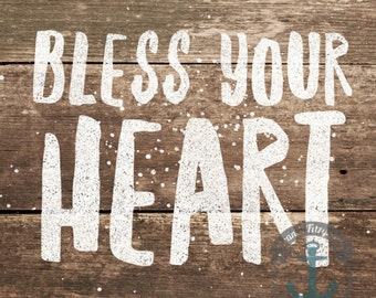 Bless Your Heart | Southern Charm Country Sayings Wall Art At Checkout, Choose Print, Framed or Canvas