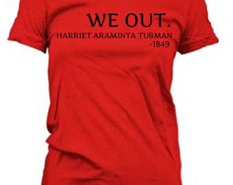 We Out Harriet Tubman Red Tee
