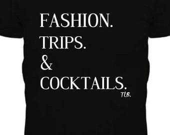 Fashion, Trips, Cocktails, Vacation Tee