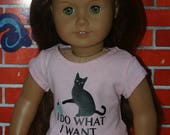 I do what I want cat tshirt handmade to fit your 18 inch play scale doll such as american girl