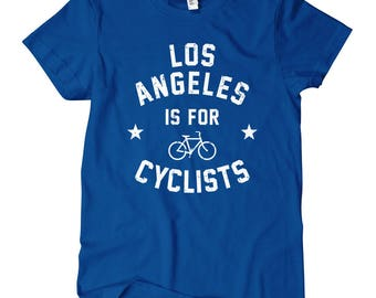 Women's Los Angeles is for Cyclists T-shirt - S M L XL 2x - Ladies' Tee, Bicycle Shirt, Cycling Shirt, Los Angeles Shirt, Bike Shirt