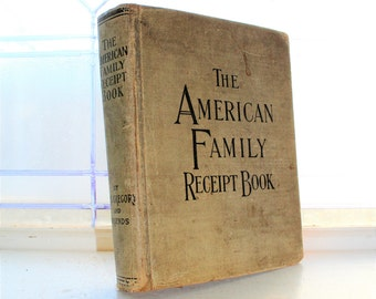 1902 The American Family Receipt Book Antique Cookbook