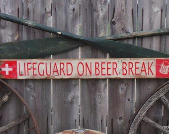 Lifeguard on Beer Break Wood Sign/Pool decor/Hot tub decor/Distressed/Rustic/Lake decor/Cabin decor/Swimming