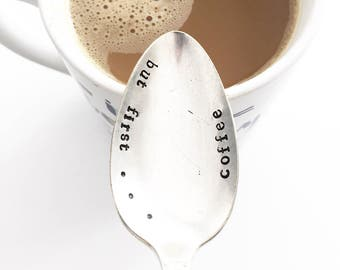 "Vintage ""but first ... Coffee""  hand stamped spoon"