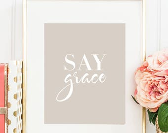PRINTABLE Say Grace, Typography Quote, Wall Poster, Office Decor, Home Art, Taupe