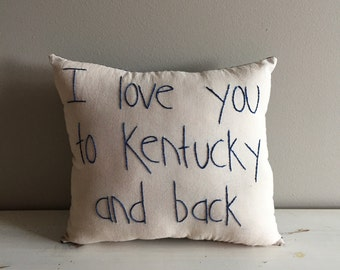 Handmade I Love You to Kentucky and Back Pillow