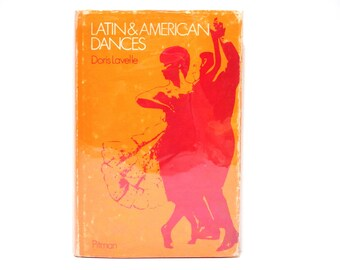 Latin and American Dances by Doris Lavelle 1969 Vintage Hardcover Book