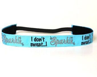 I Don't Sweat I Sparkle Blue Nonslip Headband, Fitness Gift, CrossFit Accessory, Workout Headband, Gym Gear, Gift Under 10, Sparkle Headband
