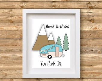 Camper Printable | Home Is Where You Park It Print Wall Art | Camping Decor | Glamping Printable | Glamping Decor | RV Decor Printable