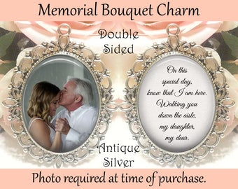SALE! Double-Sided Memorial Bouquet Charm - Personalized with Photo - On this special day know that I am here