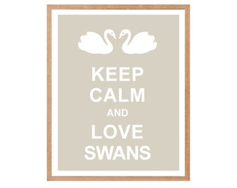Keep Calm and Love Swans - Instant Download, Personalized Gift, Inspirational Quote, Keep Calm Poster, Animal Art Print, Kitchen Decor